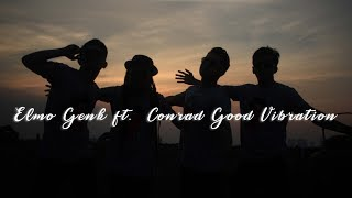 ELMO GENK - KOPI DANGDUT ft. CONRAD GOOD VIBRATION (COVER)