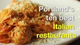 Portland's 10 best Italian restaurants