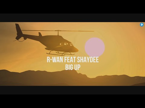 R-Wan Feat. Shaydee - Big Up