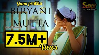 Biryani Mutta - Gana Prabha | D.Vam | Sorry EntertainmenT