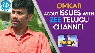 Omkar About Issues With Zee Telugu Channel || Talking Movies With iDream