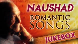 Naushad Hit Songs Jukebox | Evergreen Romantic Songs | Classic Old Hindi Songs