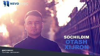 Otash Xijron - Sochildim   Оташ Хижрон - Сочилдим (music version)