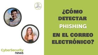 ¿Cómo detectar phishing en el correo electrónico?