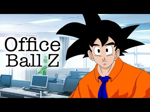 Office Ball Z (Dbz Parody)