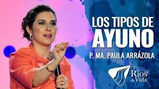 Pastora Ma. Paula Arrázola  - Los Tipos de Ayuno