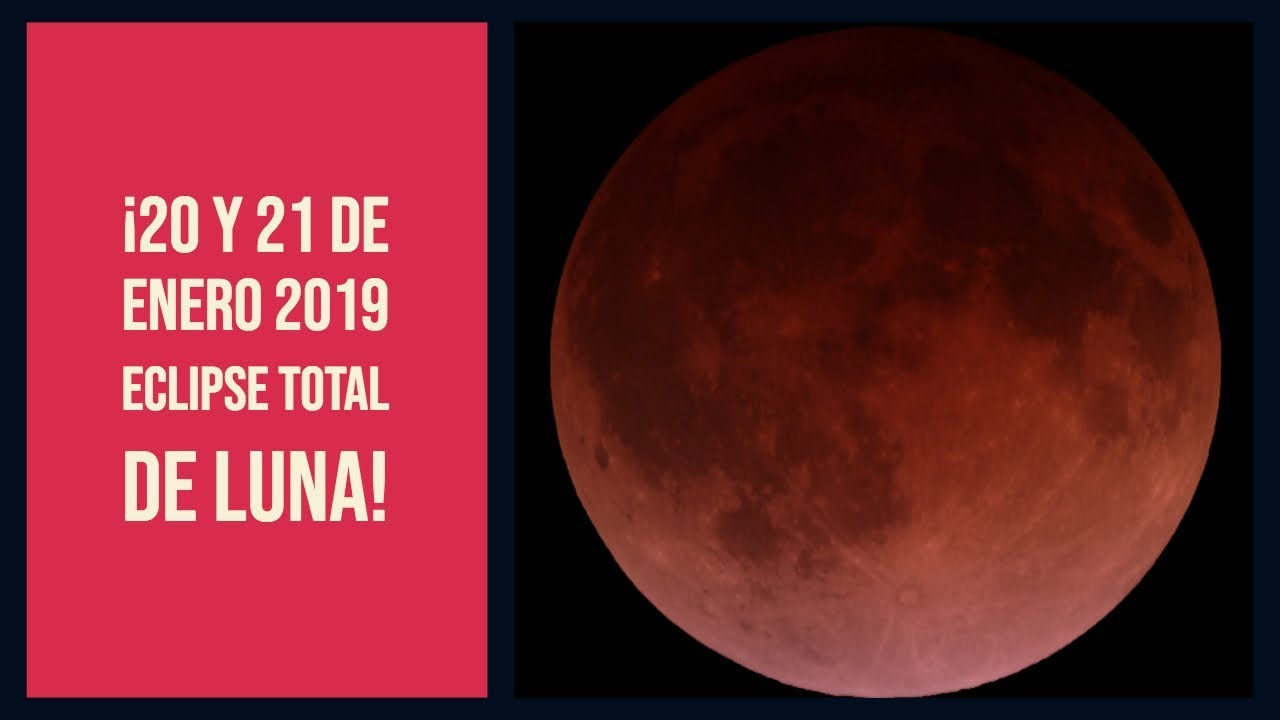 a que hora sera el eclipse lunar 2019