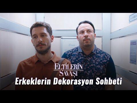 Eltilerin  Savaşı - Erkeklerin Dekorasyon Sohbeti