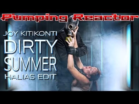 Joy Kitikonti - Dirty Summer (HALIAS EDIT 2017)