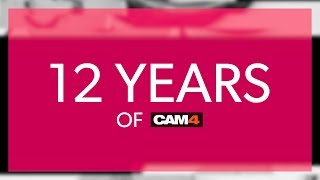 12 YEARS OF CAM4!