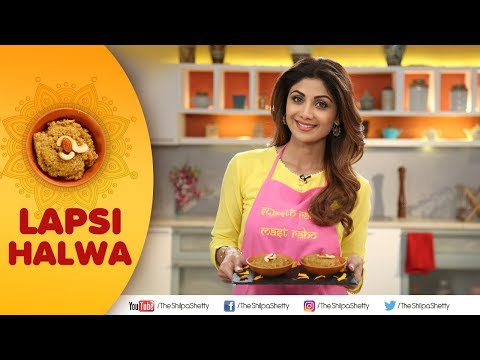 Lapsi Halwa | Shilpa Shetty Kundra | Healthy Recipes | The Art Of Loving Food