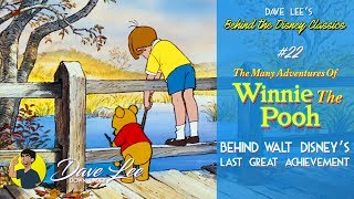 THE MANY ADVENTURES OF WINNIE THE POOH: Behind Walt Disney's Last Great Achievement