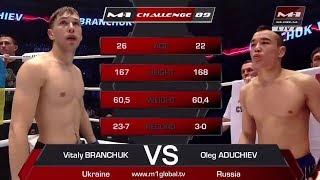 Олег Адучиев vs Виталий Бранчук, M-1 Challenge 89