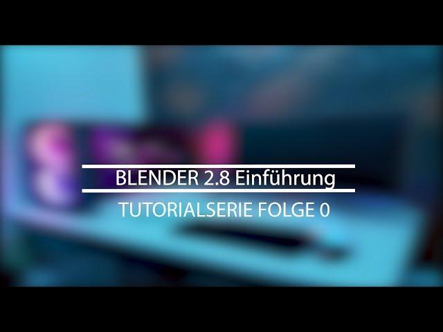 Blender 2.8 | Einführung | Tutorial deutsch
