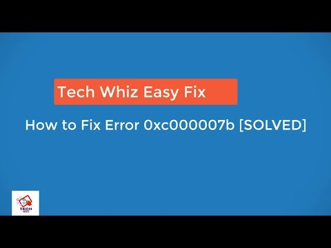 How to Fix Error 0xc000007b [SOLVED] 100% WORKING by Tech Whiz