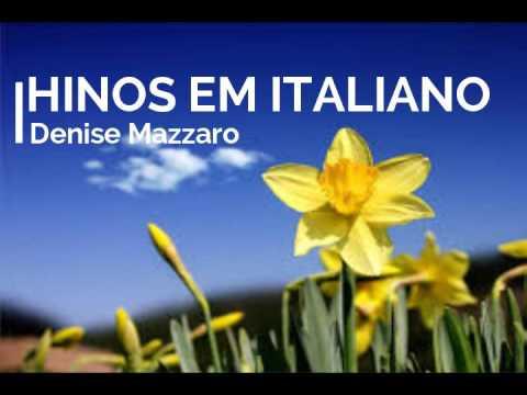 CCB ITALIANO - 1 Hora De Hino Em Italiano Por Denise Mazzaro
