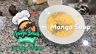 Mary's Kitchen - Chilled Mango Soup