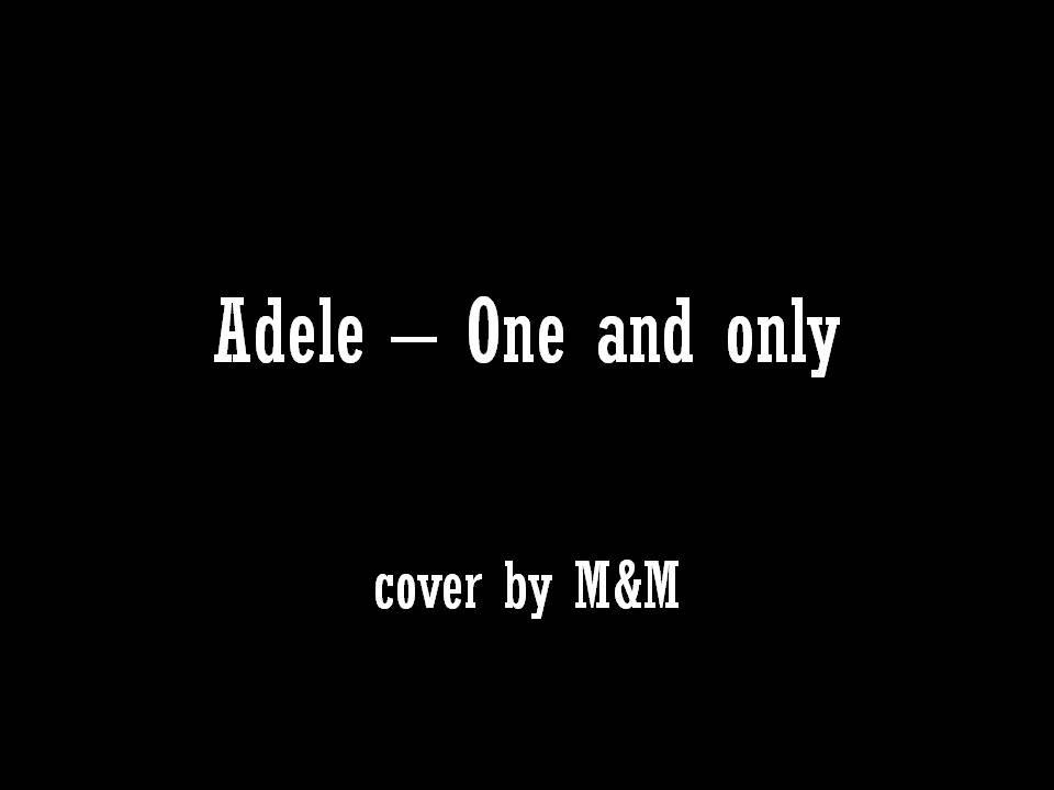 Adele - One and Only Lyrics | Musixmatch