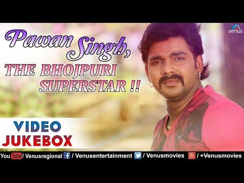 Pawan Singh - Bhojpuri Superstar : Superhit Songs    Video Jukebox
