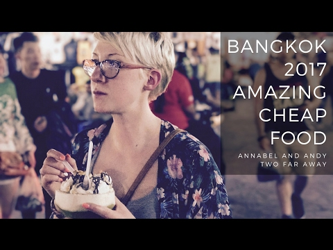 BANGKOK 2017 - THE FOOD IS SO CHEAP! - UK TO THAILAND TRAVEL VLOG