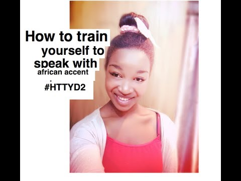 how to train yourself to speak with african accent #HTTYD2