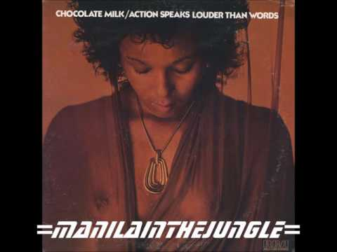 CHOCOLATE MILK - Action Speaks Louder Than Words (1975)