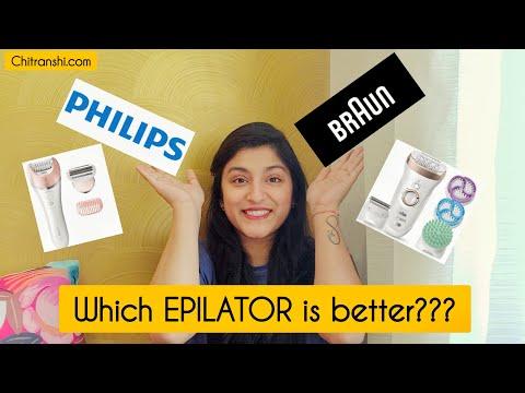 Philips Epilator or Braun Epilator For women | Which Epilator is the best ?