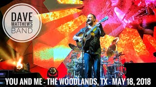 You And Me - Dave Matthews Band - The Woodlands, TX - May 18, 2018