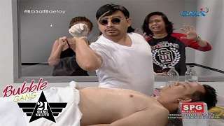 Bubble Gang: Salt BaeToy Part 2