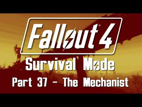 Fallout 4: Survival Mode - Part 37 - The Mechanist