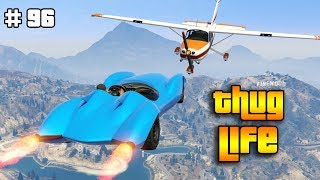 GTA 5 ONLINE : THUG LIFE AND FUNNY MOMENTS (WINS, STUNTS AND FAILS #96)