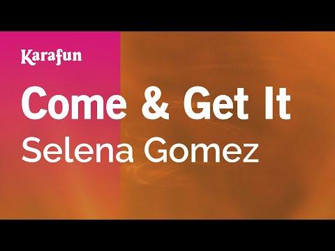 Come & Get It - Selena Gomez | Karaoke Version | KaraFun