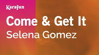 Download mp3: https://www.karaoke-version.com/mp3-backingtrack/selena-gomez/come-and-get-it.html sing online: https://www.karafun.com/karaoke/selena-gomez/co...