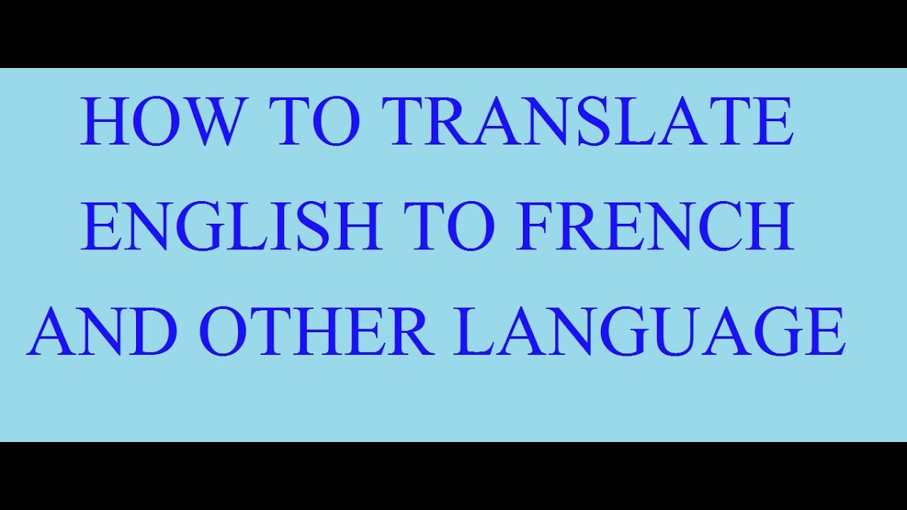 how to translate english to french and other language