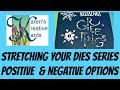 Stretching Your Dies Series: Positive and Negative Options