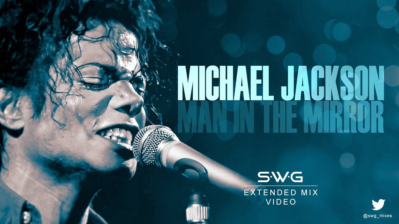 (HD Video Version) MAN IN THE MIRROR (SWG Extended Mix) MICHAEL JACKSON (Bad)