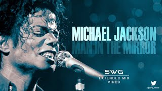 Download lagu (HD Video Version) MAN IN THE MIRROR (SWG Extended Mix) MICHAEL JACKSON (Bad)