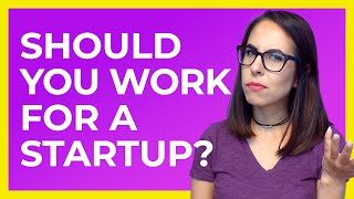 Should You Work For a Startup? Pros and Cons
