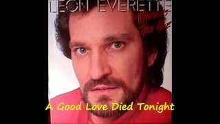 Leon Everette - A Good Love Died Tonight.wmv