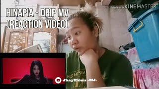 HINAPIA - DRIP MV REACTION