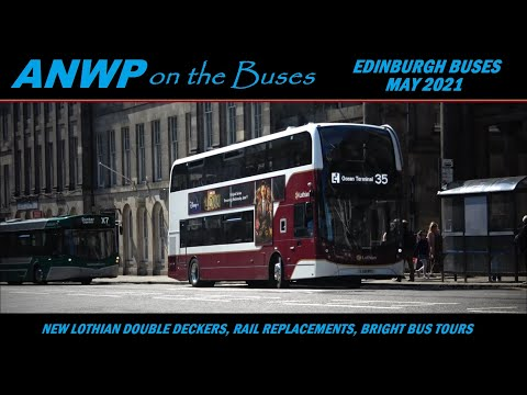 ANWP On the Buses  Edinburgh May 2021  New Lothian buses and Bright return