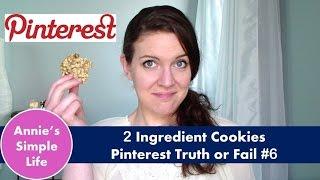 2 Ingredient Cookies! |  Pinterest Truth or Fail #6