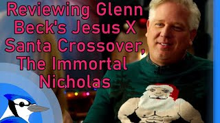 Reviewing Glenn Beck's Jesus X Santa Crossover, The Immortal Nicholas
