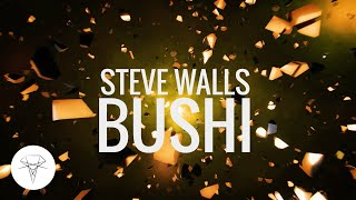 Steve Walls - Bushi
