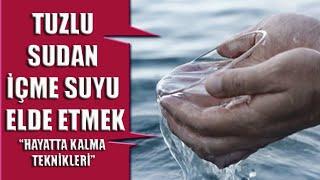 Tuzlu Sudan İçme Suyu Elde Etme Deneyi  Hayatta Kalma Teknikleri