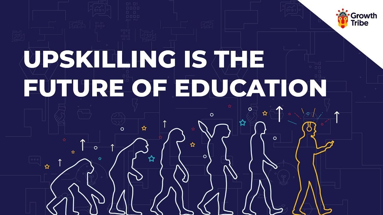 Upskilling Is The Future of Education