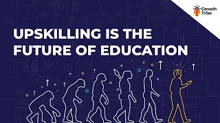 Learn or Die | Upskilling Is The Future of Education
