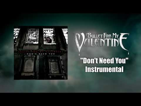 Bullet For My Valentine - Don't Need You Instrumental (Studio Quality)