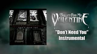 Download Lagu Bullet For My Valentine - Don't Need You Instrumental (Studio Quality) mp3