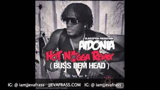 Aidonia - Buss Dem Head (Hot Nigga Remix) October 2014
